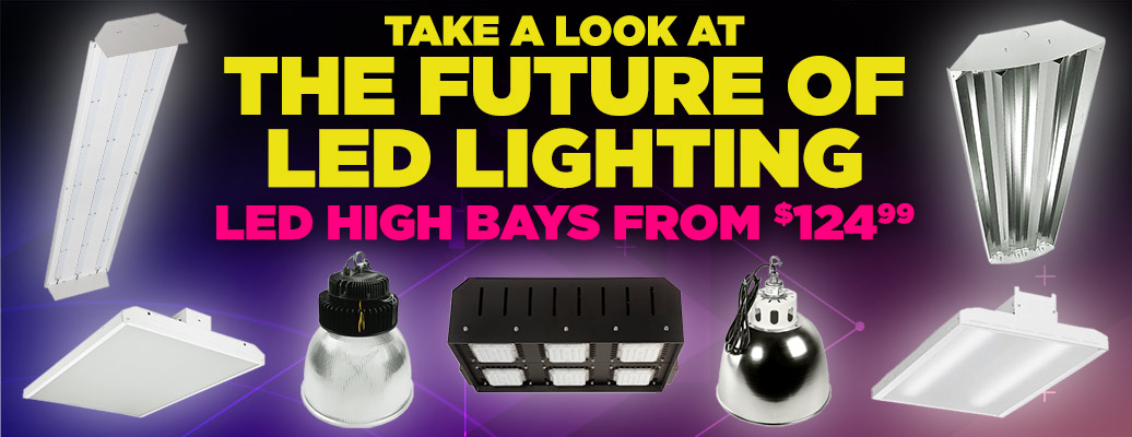 LED High Bays from $124.99