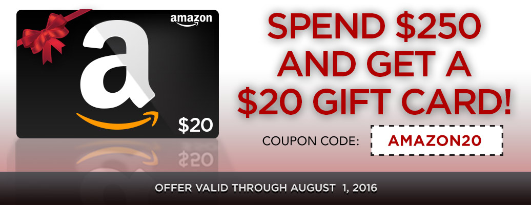 Get a $20 Amazon Gift Card with a $250 Purchase!
