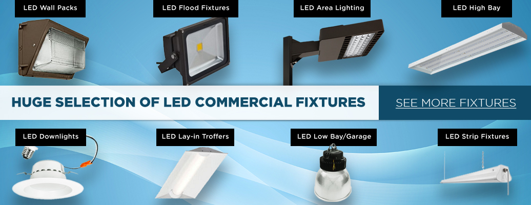 Huge Selection of LED Commercial Fixtures