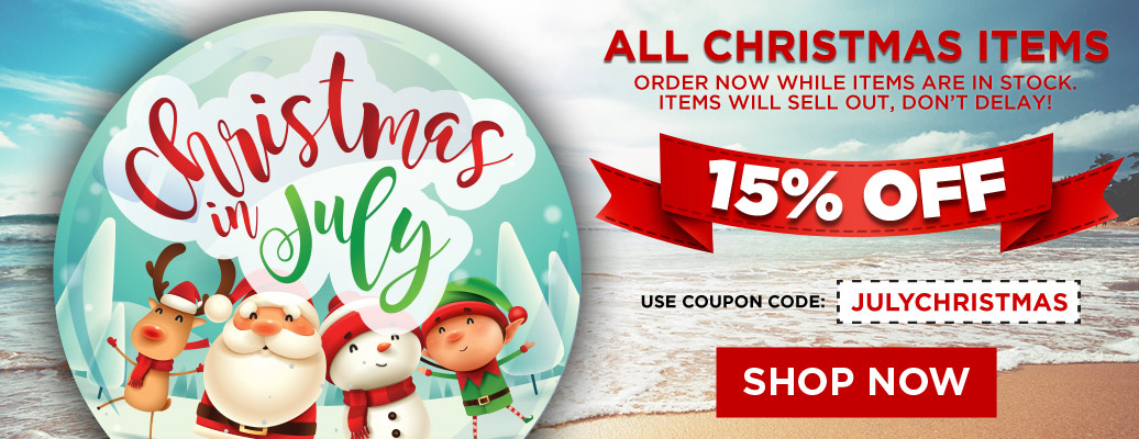 Christmas in July – 15% Off All Christmas Items