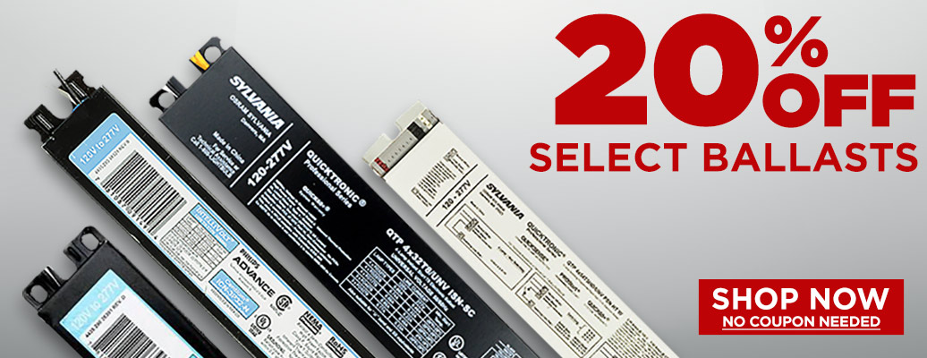20% Off Select Ballasts