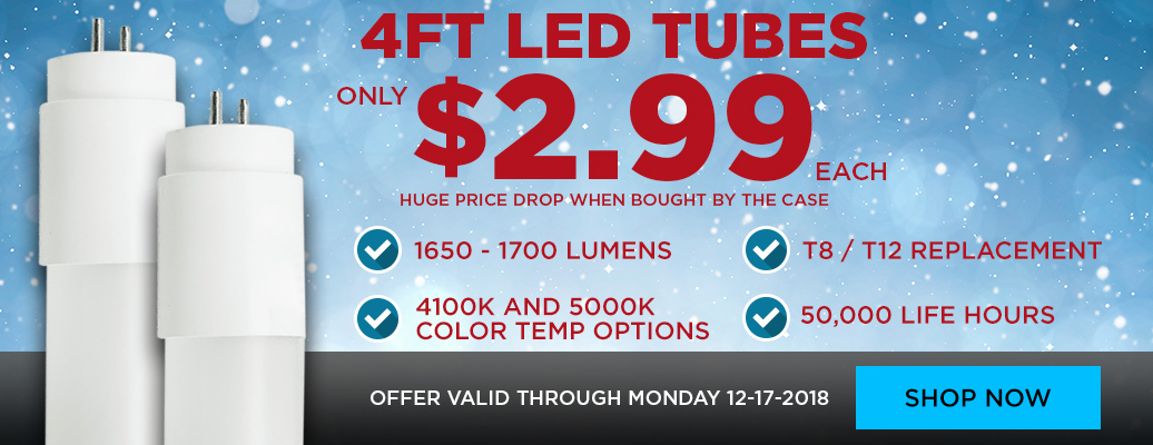 Huge Savings on LED Tubes, starting at $2.99/ea