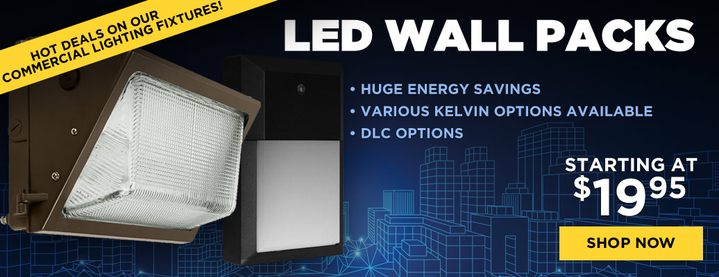 LED WALL PACKS STARTING AT $19.95