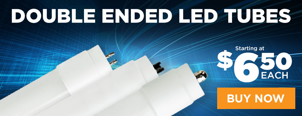 Double Ended LED Tubes, starting at $6.50 each