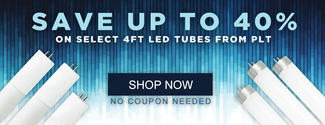 Save up to 40% on LED & Fluorescent Tubes from PLT